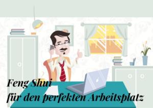 Feng Shui für den perfekten Arbeitsplatz